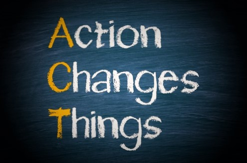Action Changes Things…